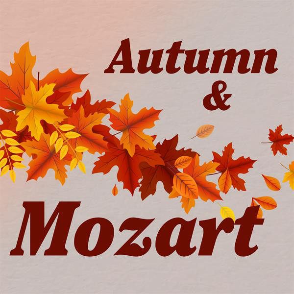 Album cover for Autumn & Mozart by Wolfgang Amadeus Mozart, Various Artists