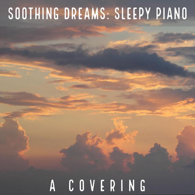 Soothing Dreams: Sleepy Piano