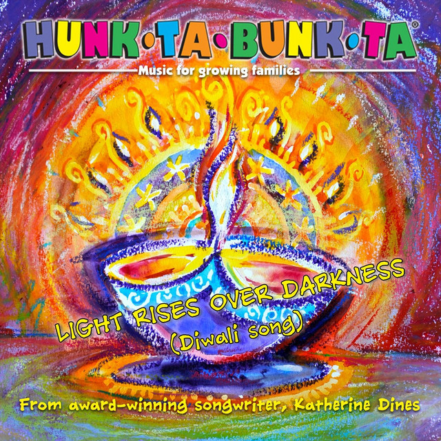 Light Rises over Darkness (Diwali Song) by Hunk Ta Bunk Ta