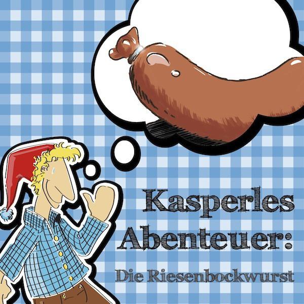 Kasperles Abenteuer: Die Riesenbockwurst
