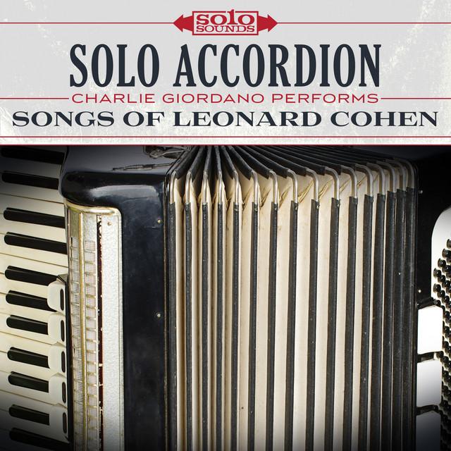 Solo Accordion: Songs of Leonard Cohen