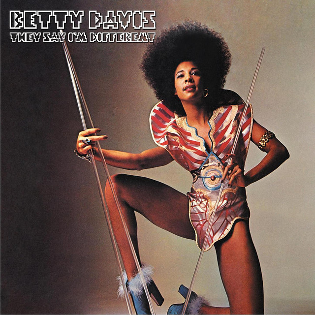 Album cover art: Betty Davis - They Say I'm Different