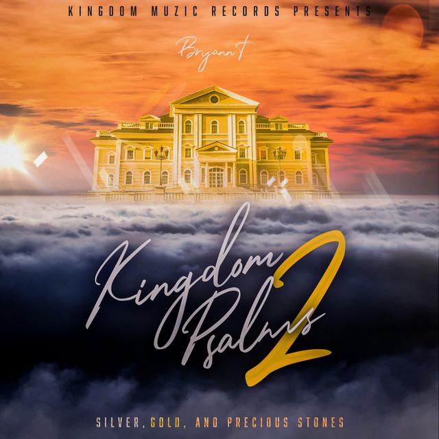 Kingdom Psalms 2: Silver, Gold, and Precious Stones