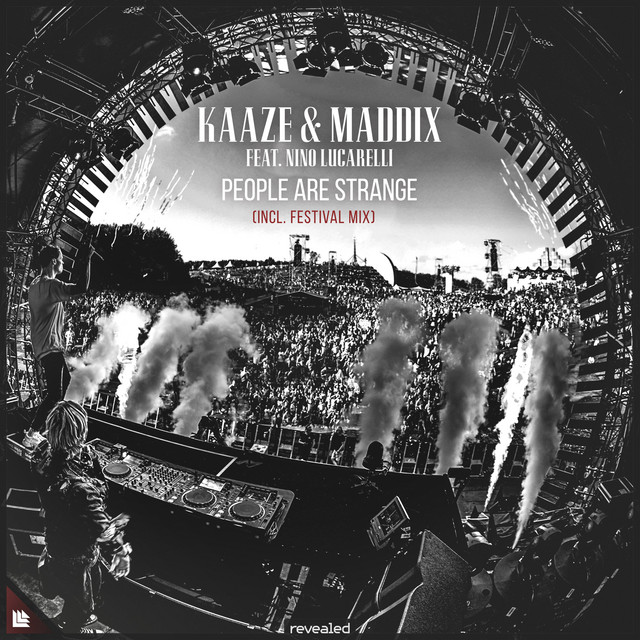 KAAZE & Maddix & Nino Lucarelli - People Are Strange (Incl. Festival Mix)