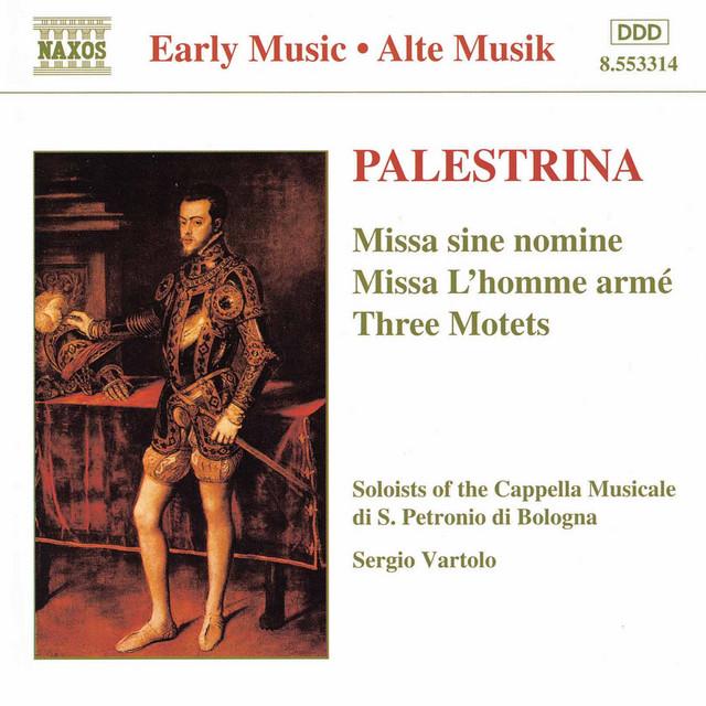 Palestrina: Missa Sine Nomine / Missa L'Homme Arme / Motets