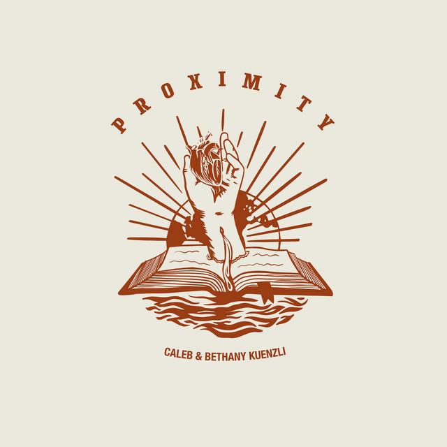 Caleb & Bethany Kuenzli - Proximity