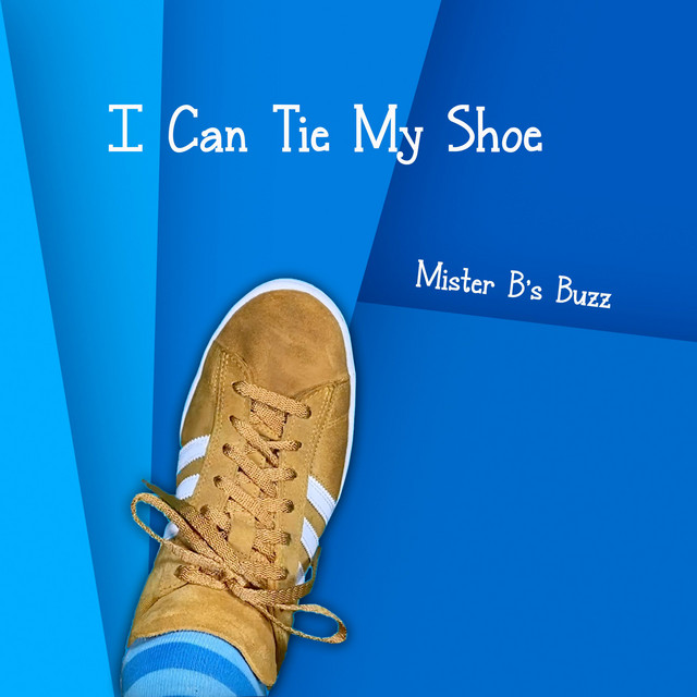 I Can Tie My Shoe by Mister B's Buzz