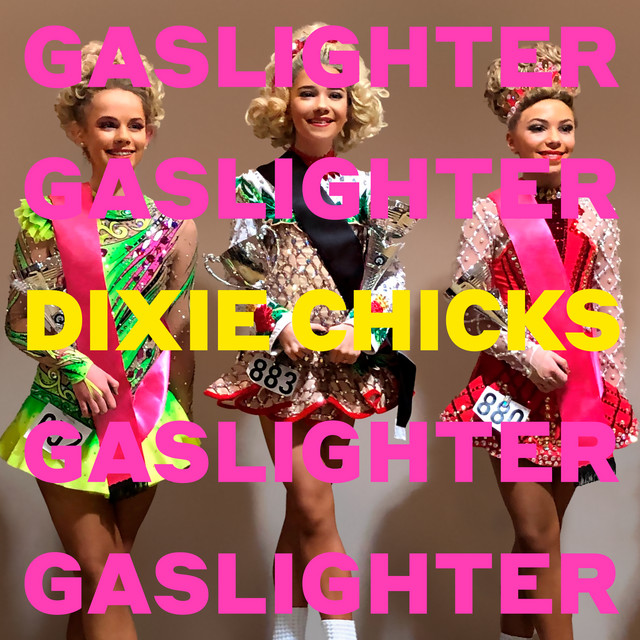 Dixie Chicks - Gaslighter cover