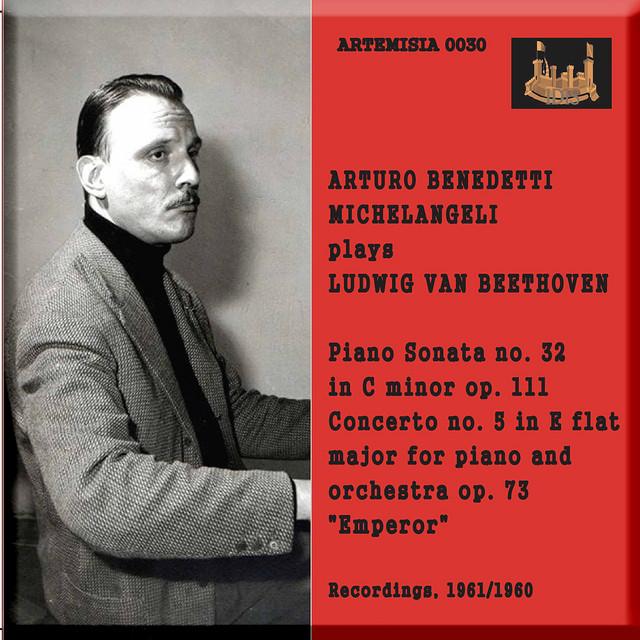 Album cover for Beethoven: Piano Works (Remastered 2019) [Live] by Ludwig van Beethoven, Arturo Benedetti Michelangeli, Orchestra Sinfonica di Roma della RAI, Massimo Freccia