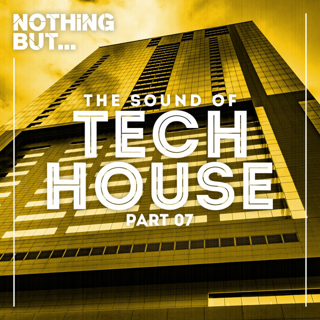 Nothing But... The Sound of Tech House, Vol. 7