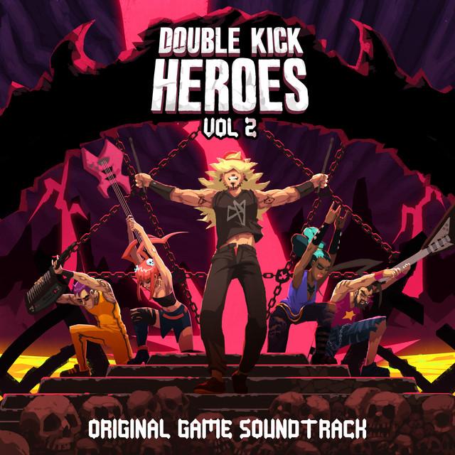 Double Kick Heroes, Vol. 2 (Original Game Soundtrack)