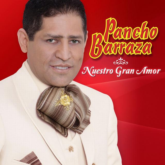 PANCHO BARRAZA (Nuestro Gran Amor)