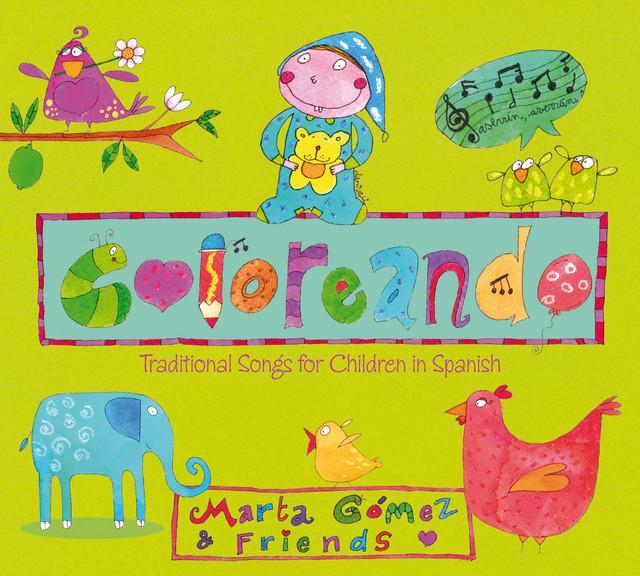 Coloreando. Traditional Songs for Children in Spanish by Marta Gómez