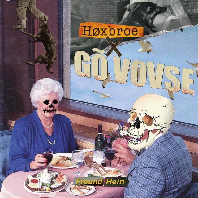 Høxbroe X Gõ Vovse
