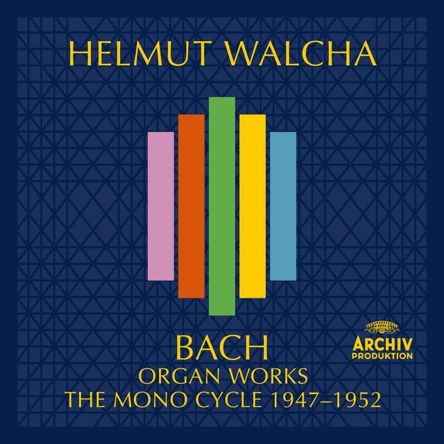 Bach, J.S.: Organ Works – The Mono Cycle 1947 - 1952
