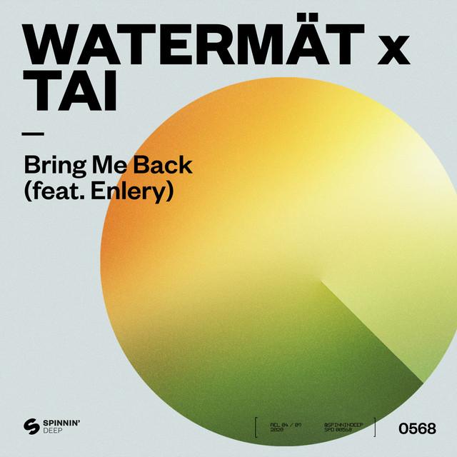 Watermät & TAI & Enlery - Bring Me Back (feat. Enlery)