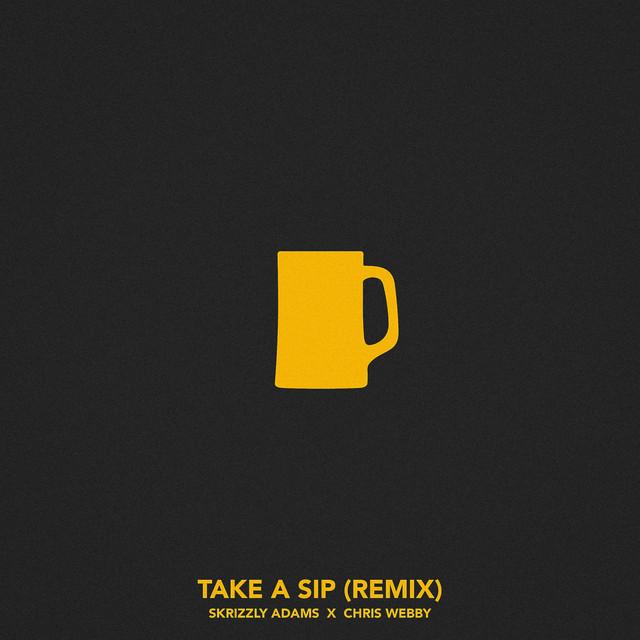 Take a Sip (Remix) [feat. Chris Webby]