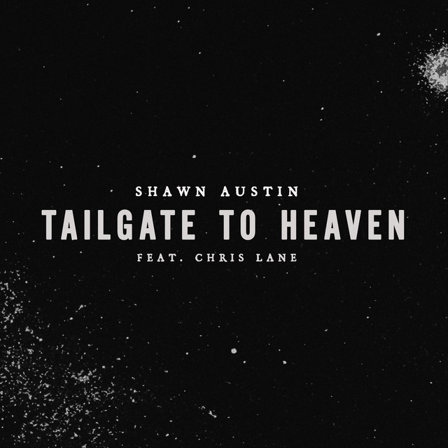 Tailgate To Heaven (feat. Chris Lane)