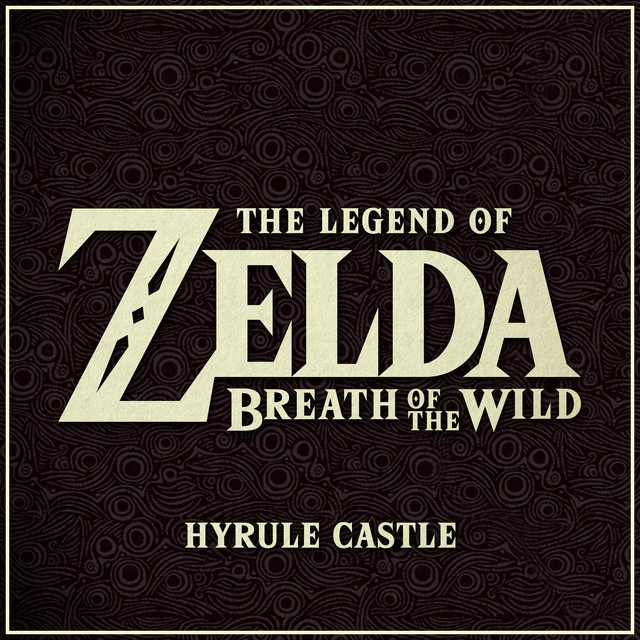 Hyrule Castle From The Legend Of Zelda Breath Of The Wild Video Game Song By L Orchestra Cinematique Spotify