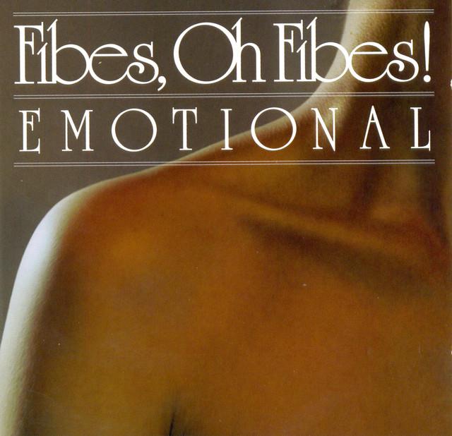 Fibes, Oh Fibes!