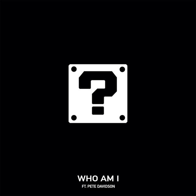 Who Am I (feat. Pete Davidson)