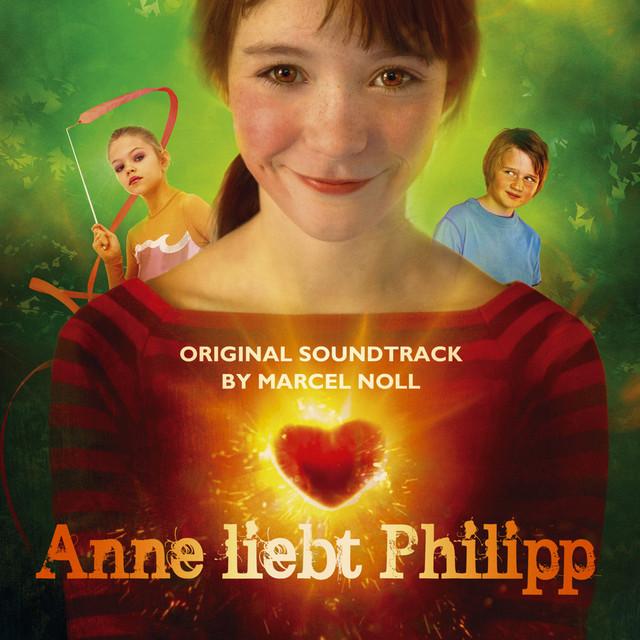 Anne liebt Philipp [Original Soundtrack]