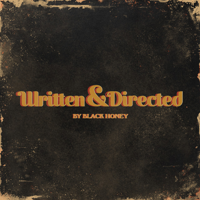 Black Honey  Written & Directed :Replay