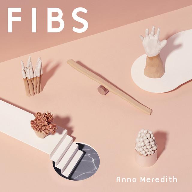 Anna Meredith  Fibs :Replay