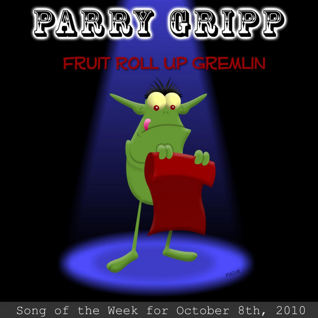 Fruit Roll Up Gremlin by Parry Gripp