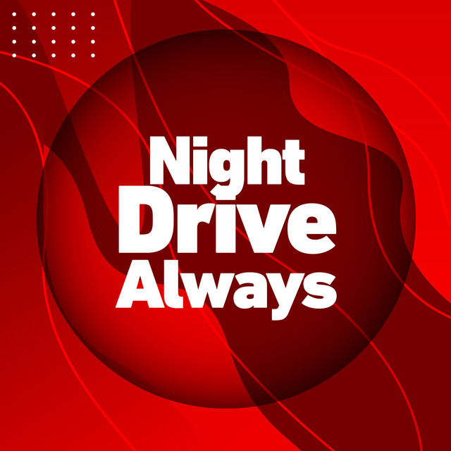 Night Drive Always
