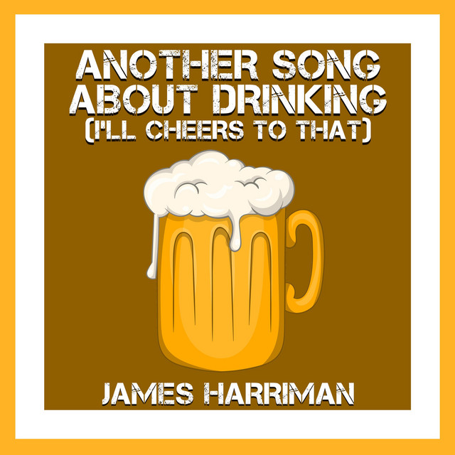 Another Song About Drinking (I'll Cheers To That)