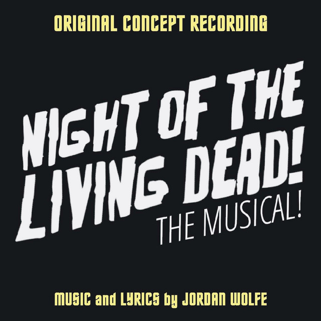 Night of the Living Dead! the Musical! (Original Concept Recording)