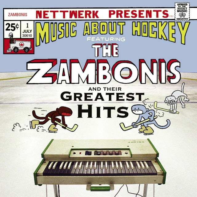 Greatest Hits: Music About Hockey by The Zambonis
