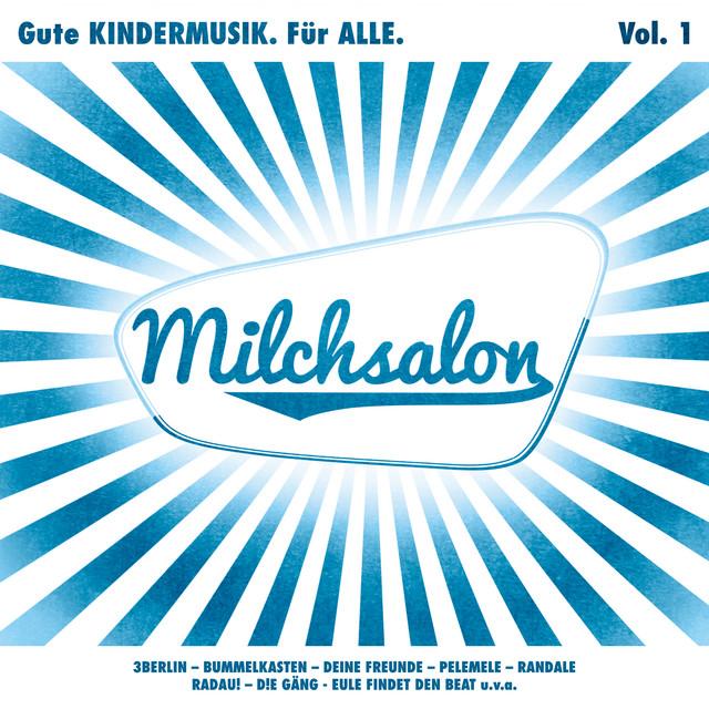 Milchsalon Vol. 1 - Gute KINDERMUSIK. Für ALLE. Cover