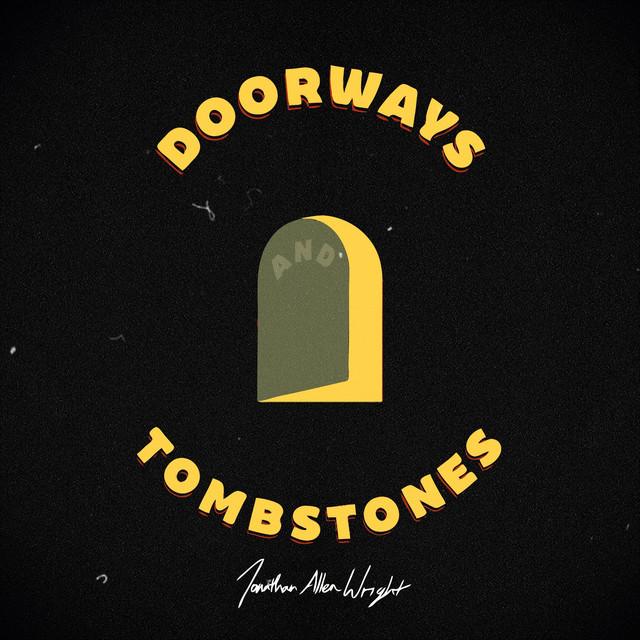 Jonathan Allen Wright - Doorways and Tombstones