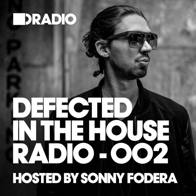 Defected In The House Radio Show: Episode 002 (hosted by Sonny Fodera)