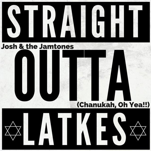 Straight Outta Latkes by Josh & the Jamtones