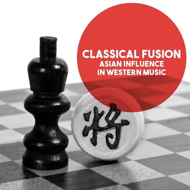 Classical Fusion: Asian Influence in Western Music