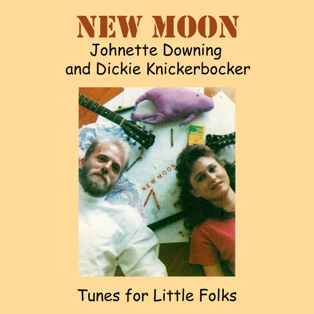 New Moon, Tunes for Little Folks by Johnette Downing