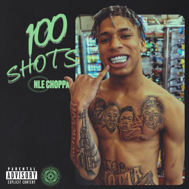 NLE Choppa 100 Shots acapella