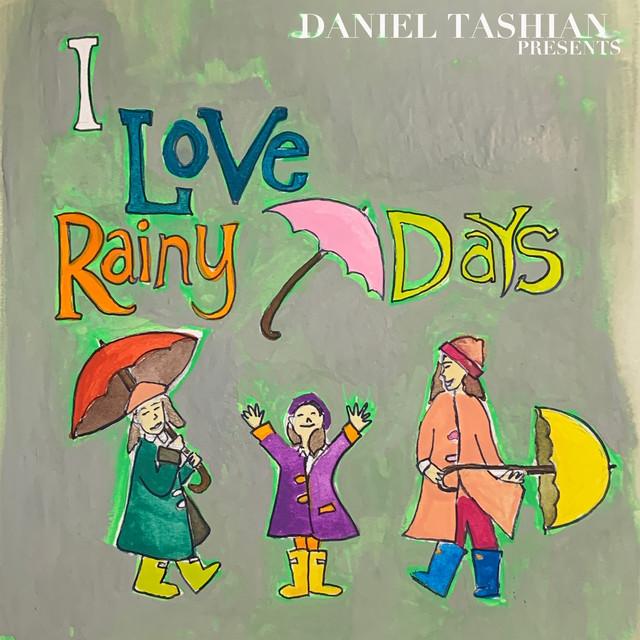 I Love Rainy Days by Daniel Tashian