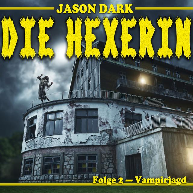 Vampirjagd - Die Hexerin, Folge 2 (Ungekürzt) Cover