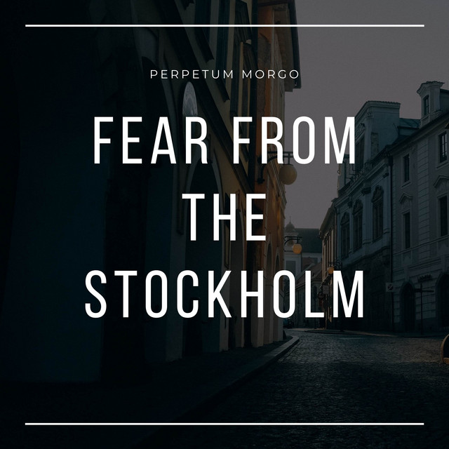 Fear from the Stockholm