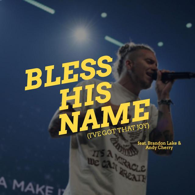 Seacoast Music, Brandon Lake, Andy Cherry - Bless His Name (I've Got That Joy)