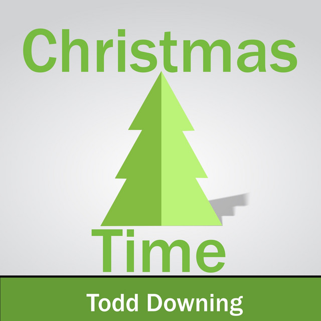 Christmas Time by Todd Downing