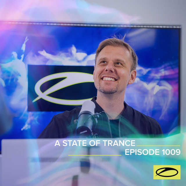 ASOT 1009 - A State Of Trance Episode 1009 [Including A State Of Trance Classics - Mix 021 (The Thrillseekers)]