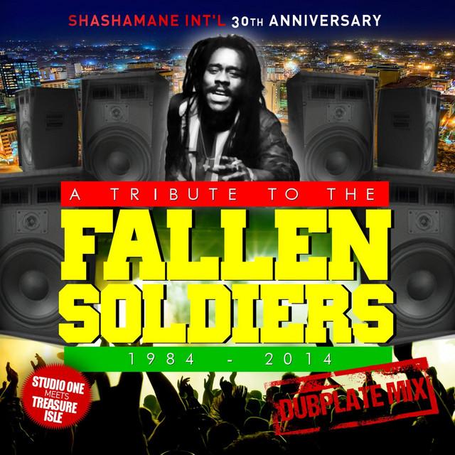 A Tribute to the Reggae Fallen Soldiers Dubplate Mix 1984-2014 (Shashamane Int'l 30th Anniversary) [Studio One Meets Treasure Isle]