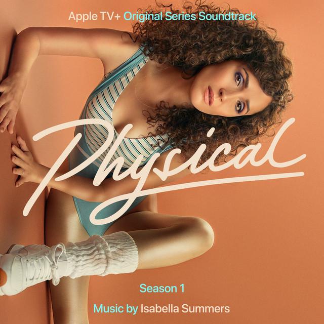 Physical: Season 1 (Apple TV+ Original Series Soundtrack) - Official Soundtrack