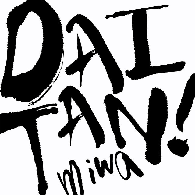 DAITAN! by miwa