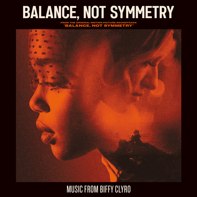 Balance, Not Symmetry (From the Original Motion Picture Soundtrack 'Balance, Not Symmetry')